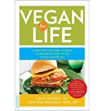Vegan for Life: Everything You Need to Know to Be Healthy and Fit on a Plant-Based Diet (0738214930) by Norris, Jack