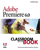 Adobe Premiere 6.0: Classroom in a Book (0201710188) by Adobe Creative Team, .