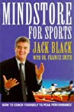 Mindstore for Sports: Revolutionary Techniques to Help You Achieve Your Peak Performance (0722532822) by Black, Jack
