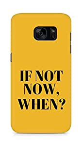 AMEZ if not now when Back Cover For Samsung Galaxy S7