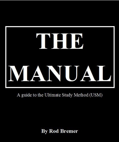 The Manual- A guide to the Ultimate Study Method (USM); covering Speed Reading, Super Memory, Laser Concentration, Rapid Mental Arithmetic and the Ultimate Study Method (USM)
