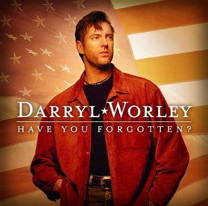 DARRYL WORLEY - Have You Forgotten? (Single) - Zortam Music