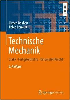 Technische mechanik statik festigkeitslehre kinematik for Mechanik statik