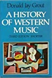A History of Western Music (0393951421) by Grout, Donald J.