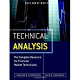 Technical Analysis: The Complete Resource for Financial Market Technicians (2nd Edition) [Hardcover] [2010] 2 Ed. Charles Kirkpatrick II, Julie R. Dahlquist