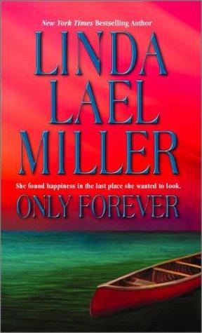 Only Forever, LINDA LAEL MILLER