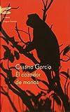El Cazador De Monos / Monkey Hunter (Spanish Edition) (8495908530) by Garcia, Cristina