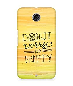 AMEZ donut dont worry be happy Back Cover For Motorola Nexus 6