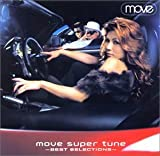 MOVE SUPER TUNE:BEST SELECTIONS by AVEX