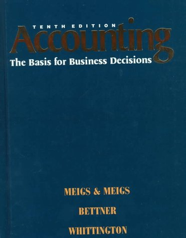 Accounting: The Basis for Business Decisions (10th ed)