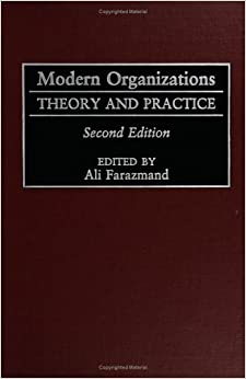 organizational theory and practice Currently, very few things are as important or taken for granted as organizations although they enjoy the goods and services they provide on a daily basis, they rarely worry about asking how such goods and services are produced often you see news of assembly lines that produce cars or computers, but rarely the human.