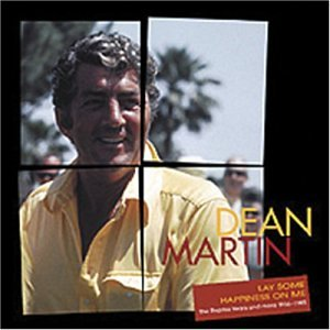 DEAN MARTIN - Lay Some Happiness On Me: The Reprise Years [Reprise Bonus Tracks] - Zortam Music