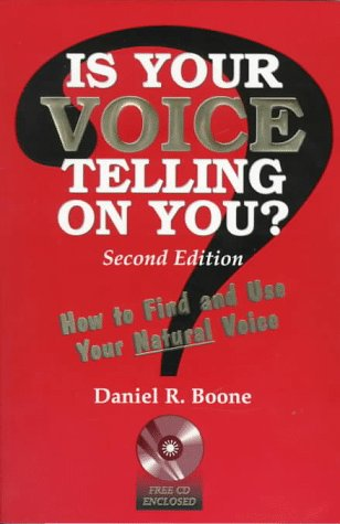 Is Your Voice Telling On You?: How to Find and Use Your...