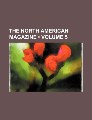 The North American Magazine (Volume 5)
