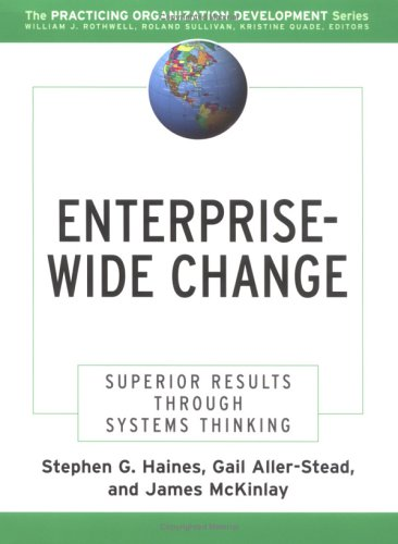 Enterprise-Wide Change: Superior Results Through Systems Thinking (Jossey-Bass Series) (J-B O-D (Organizational Development))