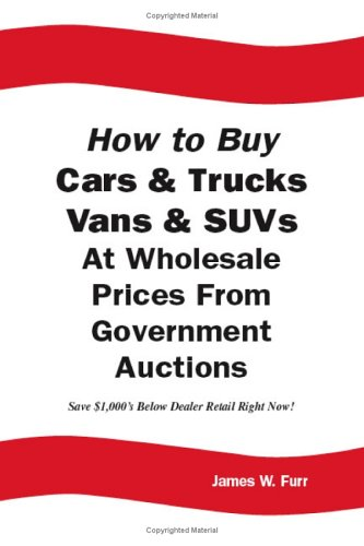 How to Buy Cars & Trucks, Vans & SUVs at Wholesale Prices From             Government Auctions