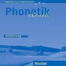 Phonetik aktuell (Deutsch als Fremdsprache) (       ungekürzt) von Gerhard J. S. Bunk Gesprochen von: N.N.