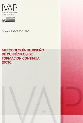 Metodologia de diseño de curriculos de formacion continua (dctc) (Denetik I.V.A.P.)