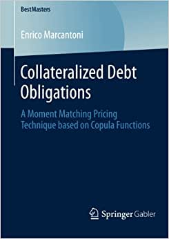 Collateralized Debt Obligations: A Moment Matching Pricing Technique Based On Copula Functions (BestMasters)