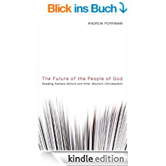 The Future of the People of God: Reading Romans Before and After Western Christendom (English Edition)