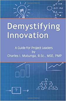 Demystifying Innovation: A Guide To Project Leaders