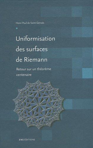 Uniformisation des surfaces de Riemann - Retour sur un théorème centenaire