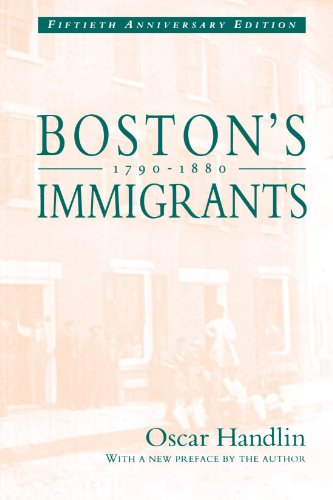 Boston's Immigrants, 1790-1880: A Study in Acculturation,...