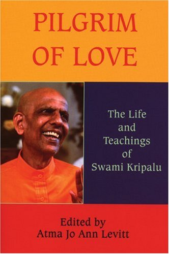 Pilgrim of Love The Life and Teachings of Swami Kripalu097495361X