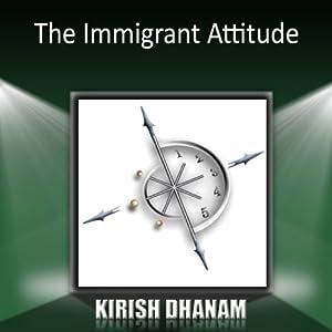 The Immigrant Attitude Speech