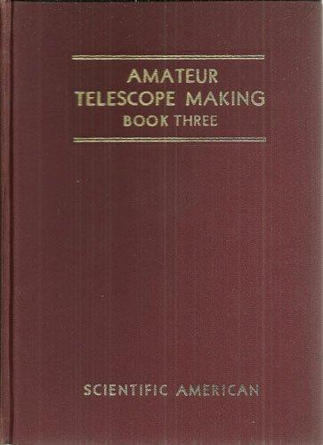Amateur Telescope Making, Book Three