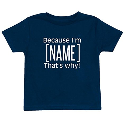 Children's Because I'm [Name] That's Why Shirt Personalized Toddler T-Shirt - 2T (Kids Personalized Tee Shirts compare prices)