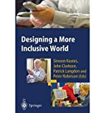 img - for [(Designing a More Inclusive World )] [Author: Simeon Keates] [Oct-2012] book / textbook / text book