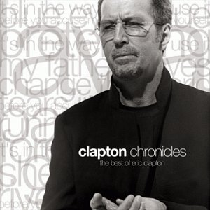 Eric Clapton - Chronicles (the best of) - Zortam Music
