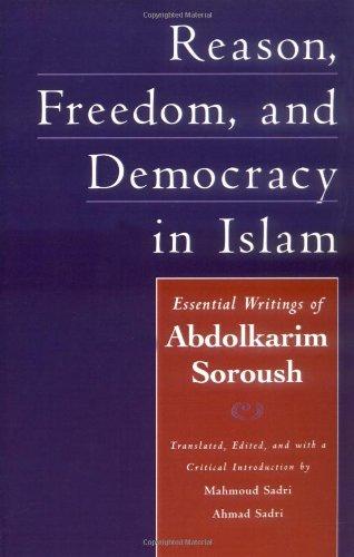 Reason, Freedom, and Democracy in Islam: Essential Writings of Abdolkarim Soroush: The Essential Writings of Abdolkarim Soroush