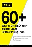 60+ Ways To Get Rid Of Your Student Loans (Without Paying Them): An (Almost) Comprehensive Guide To Student Loan Forgiveness And Discharge
