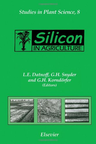 Silicon In Agriculture, Volume 8 (Studies In Plant Science)