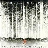 「ブレア・ウイッチ・プロジェクト」?JOSH'S BLAIR WITCH MIX