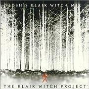 「ブレア・ウイッチ・プロジェクト」~JOSH'S BLAIR WITCH MIX