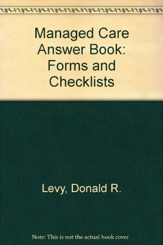 Managed Care Answer Book: Forms and Checklists (The Panel answer book series)