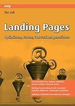 Landing Pages: Landing Pages, Optimierung, Testen, Conversions generieren