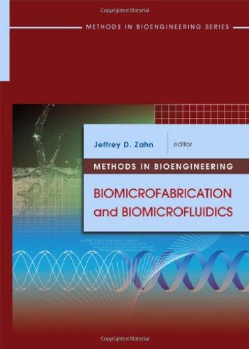 Methods In Bioengineering: Biomicrofabrication And Biomicrofluidics (Artech House Methods In Bioengineering Series)