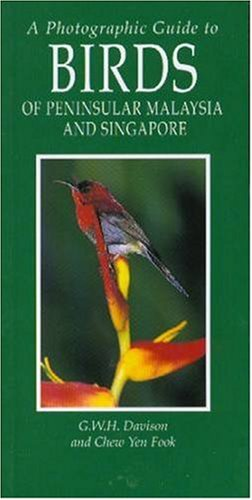 A Photographic Guide to Birds of Peninsular Malaysia and Singapore