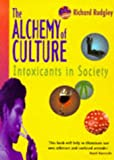 THE ALCHEMY OF CULTURE: Intoxicants in Society (0714127116) by RICHARD RUDGLEY