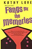 Fangs for the Memories (The Young Brothers, Book 1) (0758211317) by Love, Kathy