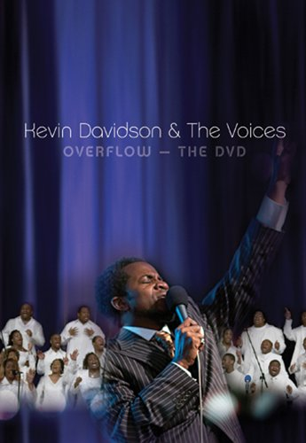 Kevin Davidson & the Voices: Overflow - The DVD