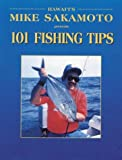 Hawaii's Mike Sakamoto Presents 101 Fishing Tips