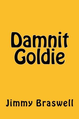 Damnit Goldie