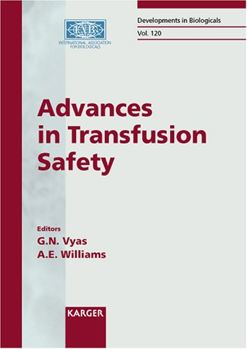 Advances in Transfusion Safety: Natcher Auditorium, National Institutes of Health, Bethesda, MD, USA, June 4-6, 2003 (Developments in Biologicals)