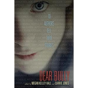 Dear Bully: 70 Authors Tell Their Stories   [DEAR BULLY] [Paperback]