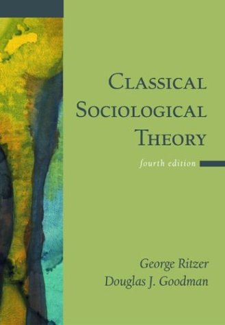 Classical Sociological Theory, George Ritzer, Douglas J. Goodman
